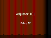 Adjuster 101 - Dallas, TX